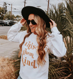 """RAISE THEM KIND"" WHITE CREW SWEATSHIRT"