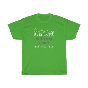 It Is Well With My Soul!  Scripted Unisex Heavy Cotton Tee, S to 5XL - skyrockettees
