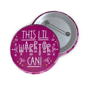 'This Lil Warrior Can!' 4 Metal Pin Buttons - skyrockettees