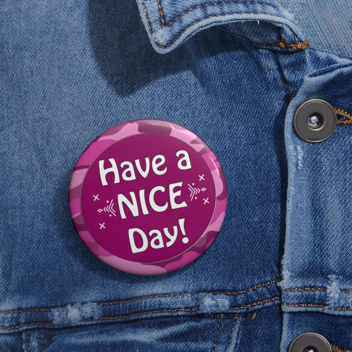Pink Camo 'Have a Nice Day!' Metal Pin Buttons - skyrockettees