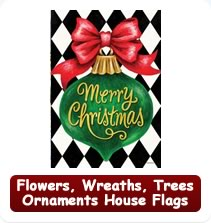 Flowers, Wreaths, Trees and Ornaments Christmas House Flags