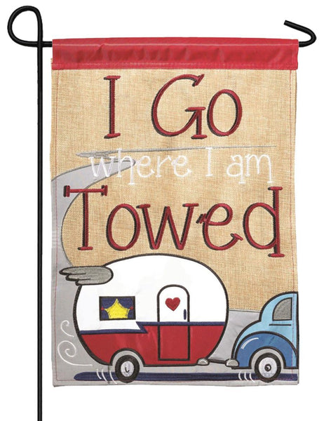 Burlap I Go Where I am Towed Double Applique Garden Flag