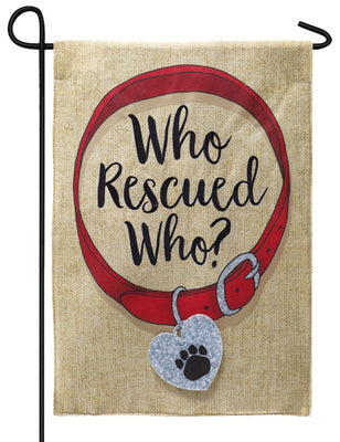Burlap Who Rescued Who Decorative Garden Flag