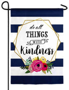 Do All Things With Kindness Suede Reflections Garden Flag