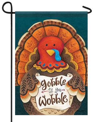 Gobble 'til You Wobble Garden Flag