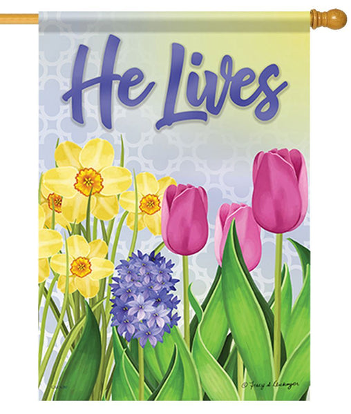 He Lives Spring Flowers House Flag