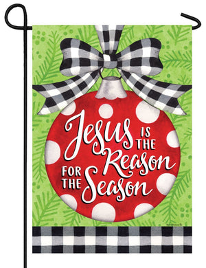 Jesus is the Reason Ornament Garden Flag
