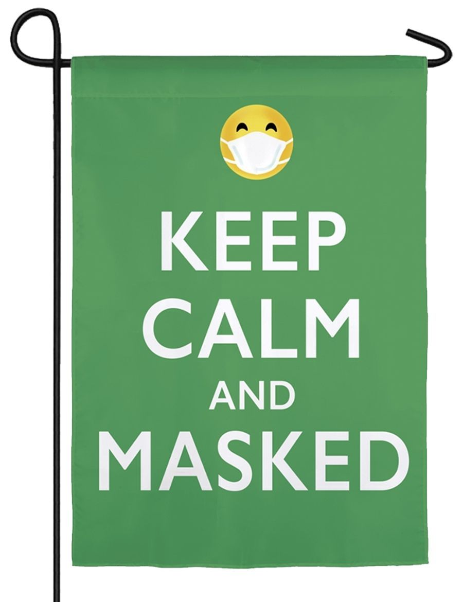 Keep Calm and Masked Suede Reflections Garden Flag