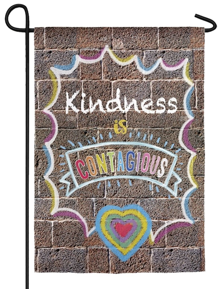 Kindness is Contagious Suede Reflections Garden Flag