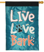 Live Love Bark Double Applique House Flag