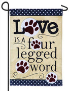 Love is a Four Legged Word Applique Garden Flag