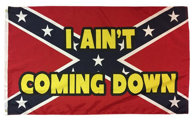 Rebel I Ain't Coming Down 3x5 Flag Bold Letters