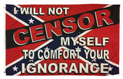 Rebel I Will Not Censor Myself 3x5 Flag