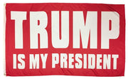 Trump Is My President 3x5 Flag Double Sided