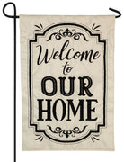 Welcome To Our Home Applique Garden Flag