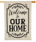 Welcome To Our Home Applique House Flag
