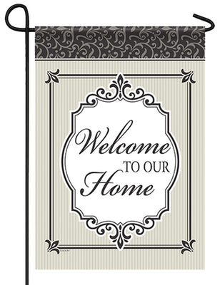 Welcome to Our Home Timeless Garden Flag