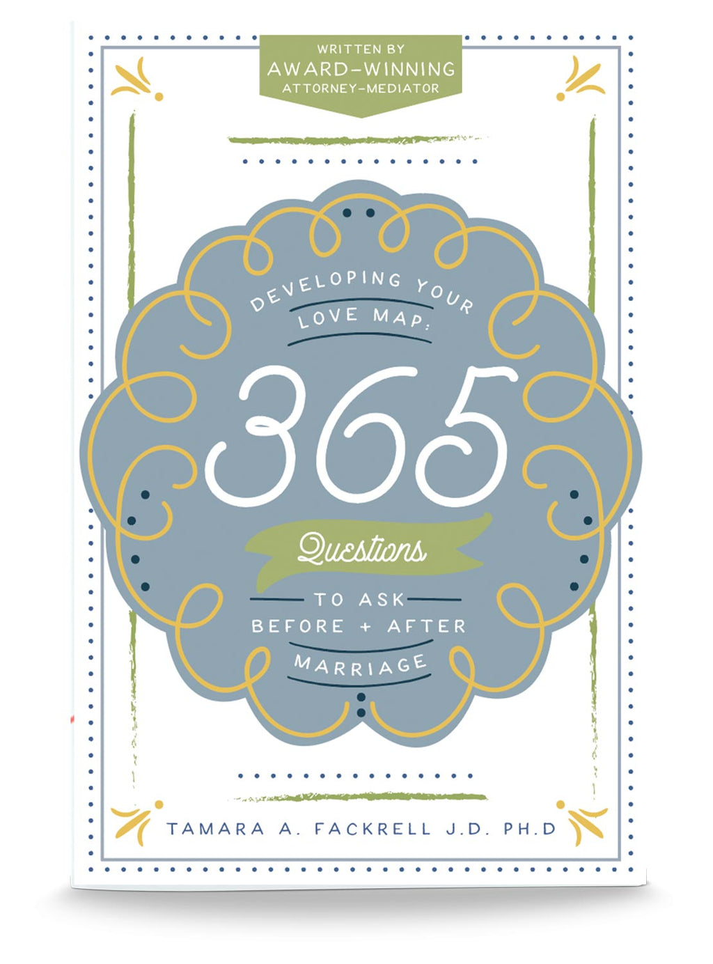 Developing Your Love Map: 365 Questions to Ask Before and After Marriage