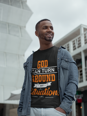 God Can Turn Around Any Situation.