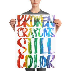 Broken Crayons Still Color Photo Paper Poster
