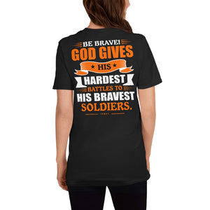 Be Brave God Gives His Hardest Battles to His Bravest Soldiers.