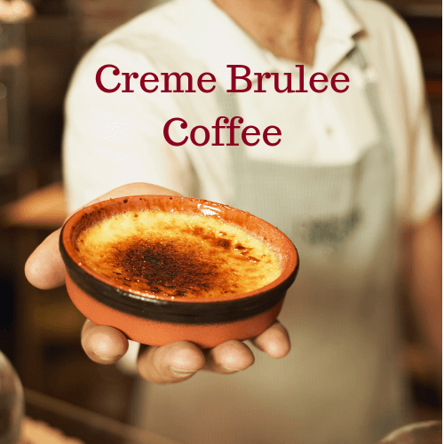 Fresh Roasted - Creme Brulee
