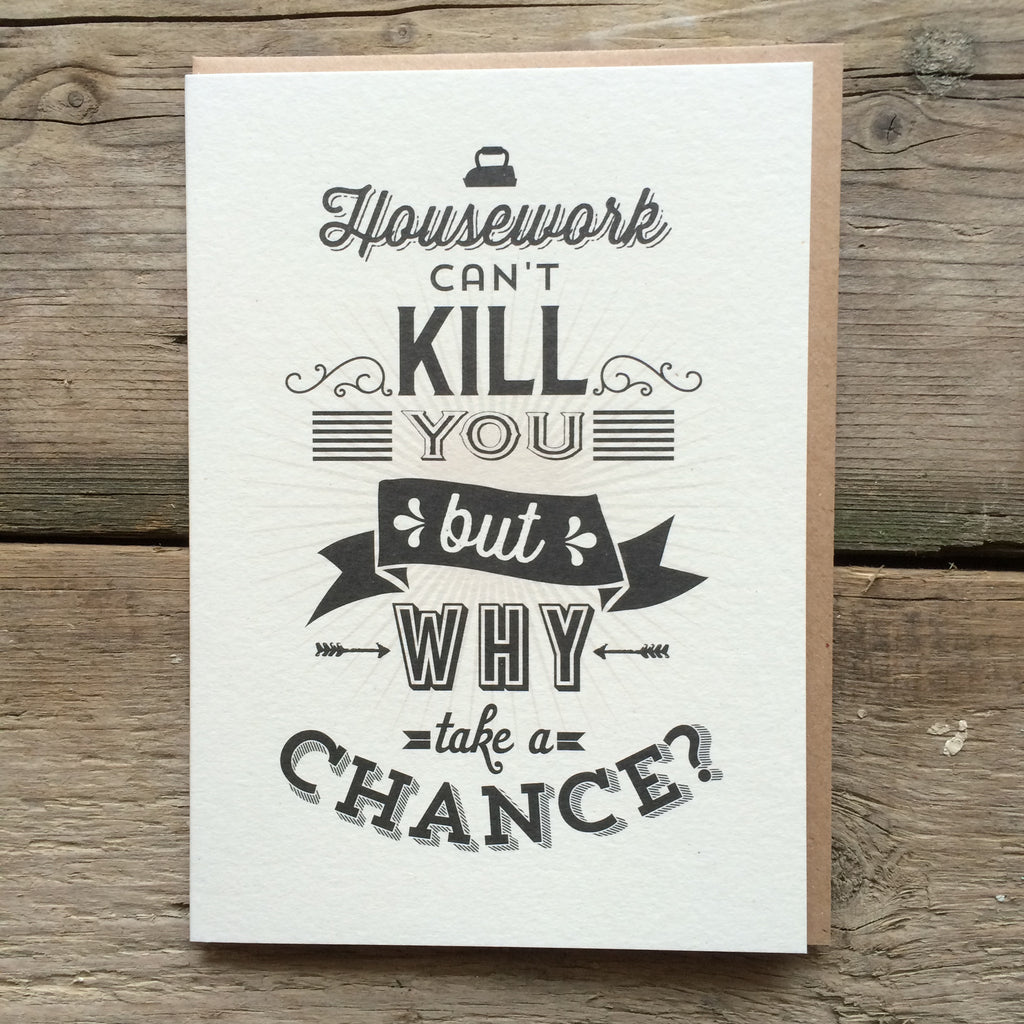 JJ4 Housework can't kill you but whay take a chance