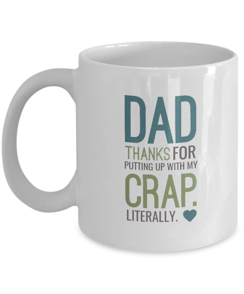 Funny mug - thanks for putting up with my crap literally