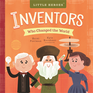 Little Heroes : Inventors Who Changed the World