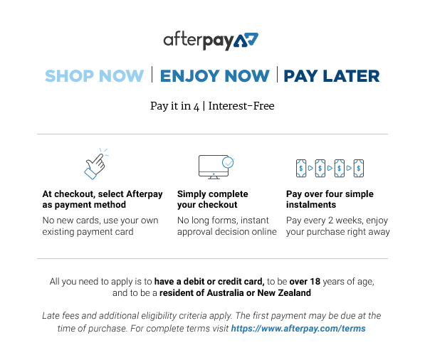 Shop Now. Pay Later. Interest Free.  𝗦𝘁𝗲𝗽 𝟭: Select Afterpay as your Payment Method at checkout. Complete your checkout as normal.𝗦𝘁𝗲𝗽 𝟯: Pay over 4 equal, interest-free, fortnightly instalments! 𝗦𝘁𝗲𝗽 𝟰: Enjoy your products now and pay later! YAY
