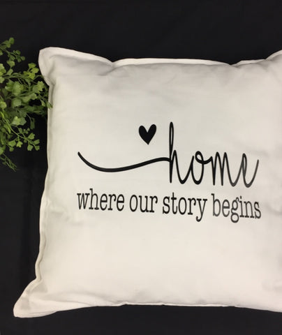Home is where our story begins pillow