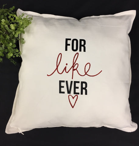 For Like Ever Pillow