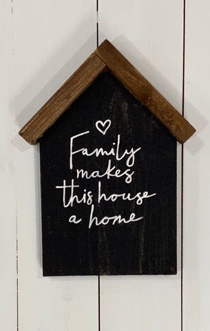 family makes this house a home sign