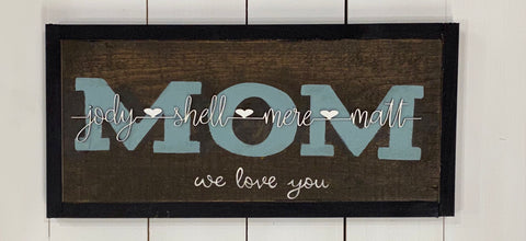 MOM sign with personalized names