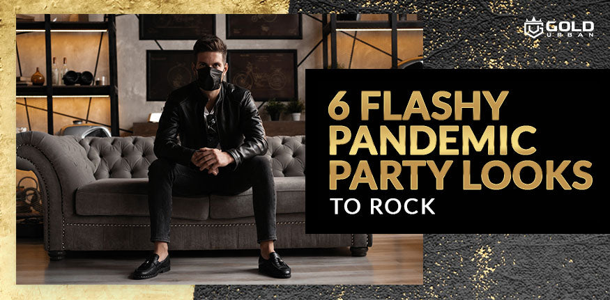 6 Flashy Pandemic Party Looks to Rock