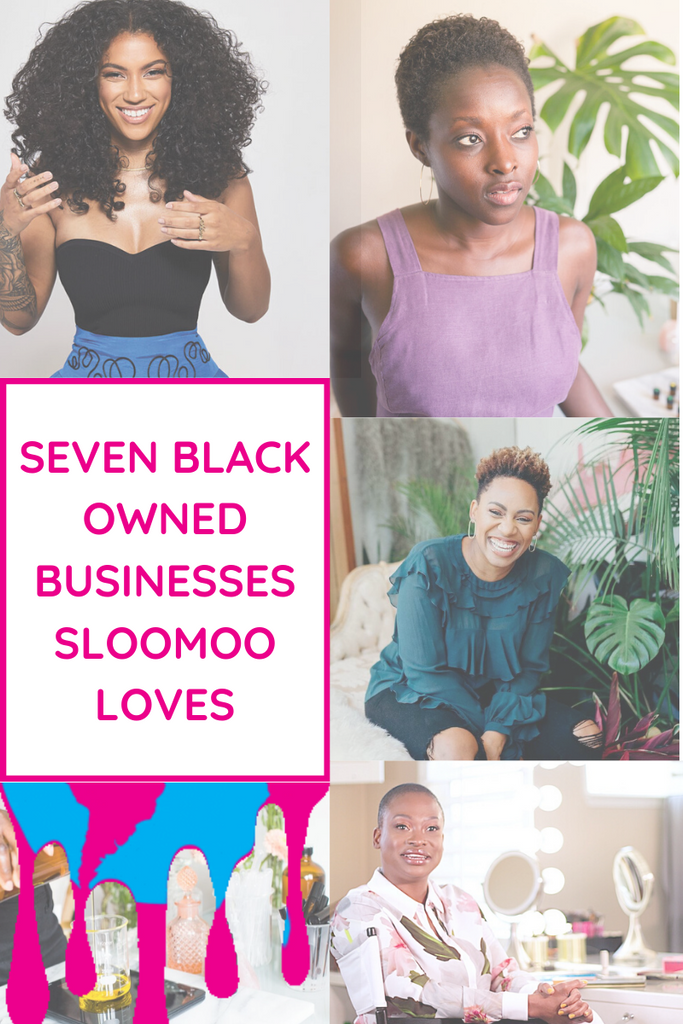Seven Black Owned Businesses Sloomoo Loves