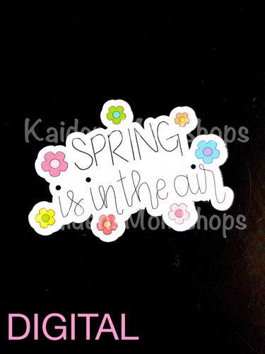 Spring is in the Air Printable Digital Die Cut