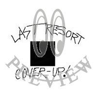 """Last Resort Cover-up"""