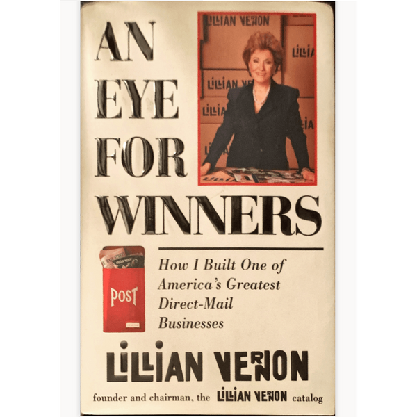 An Eye For Winners | How I built America's Greatest Direct-Mail Business