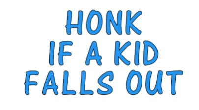 Honk If A Kid Falls Out Decal