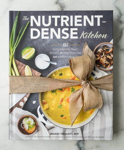 The Nutrient-Dense Kitchen (Signed & Personalized)