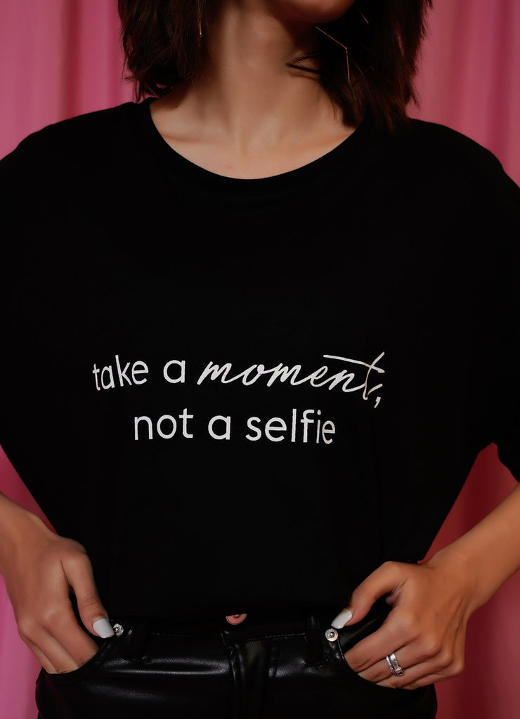 """Take a Moment, Not A Selfie"" Tee"