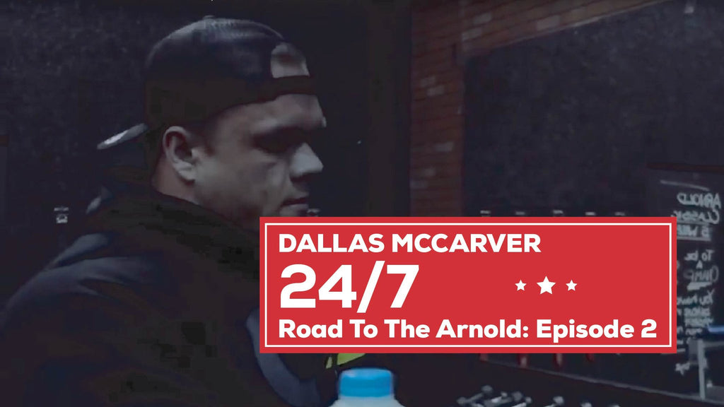 Dallas McCarver 24 7 Road To The Arnold Episode 2