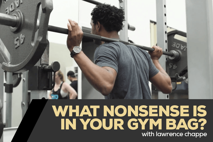 What nonsense is in your gym bag? With Lawrence Chappe