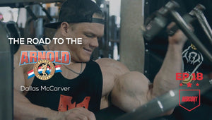 Road To The 2017 Arnold Classic - Dallas McCarver - Ep.18