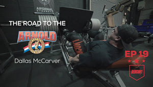 Road To The 2017 Arnold Classic - Dallas McCarver - Ep.19