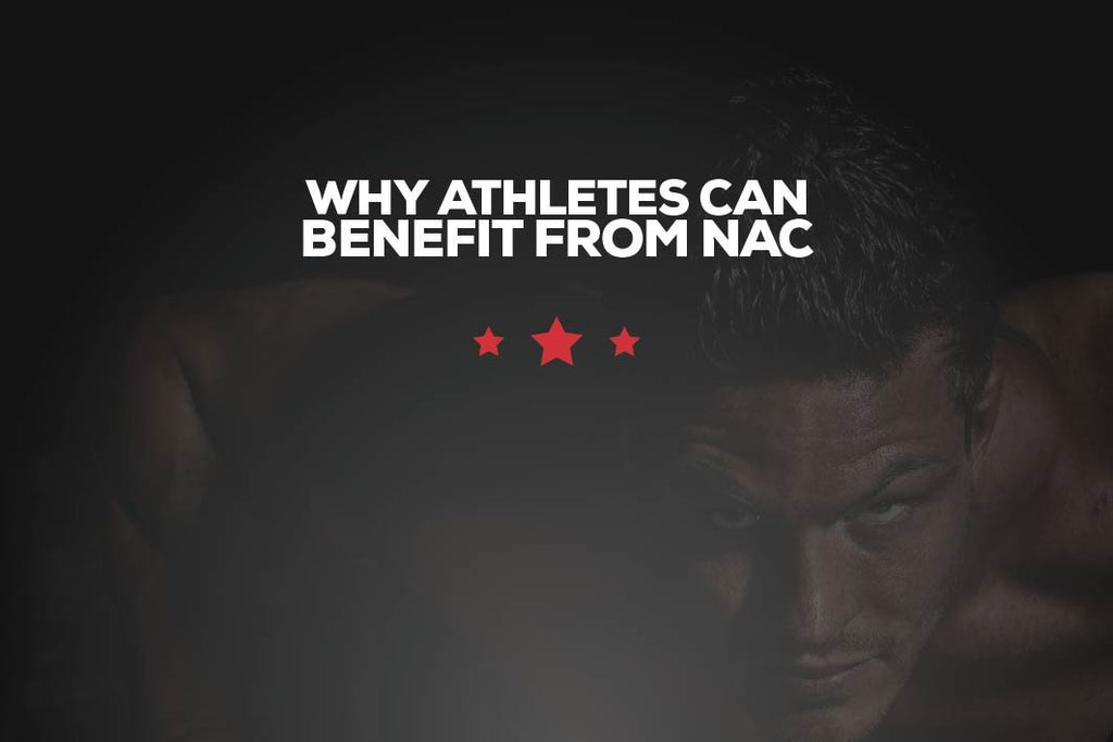 WHY ATHLETES CAN BENEFIT FROM NAC