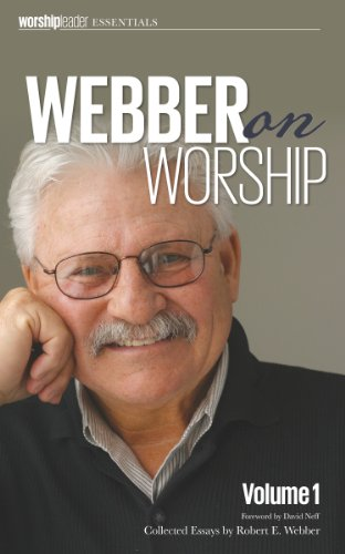 Webber on Worship: Vol I