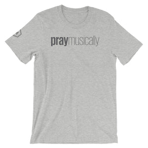 Unisex PrayMusically Tee