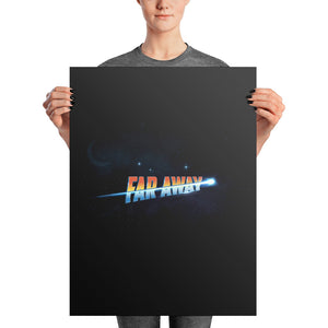 """Far Away"" Space Poster"